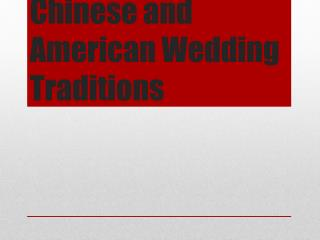 Chinese and American Wedding Traditions