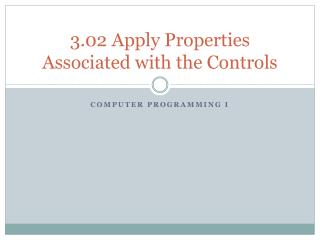 3 .02 Apply Properties Associated with the Controls