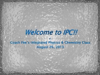 Welcome to IPC!!