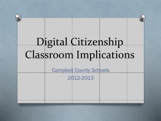 Digital  Citizenship Classroom Implications