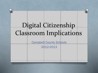 Digital  Citizenship Classroom Implications