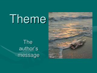 Theme The  author�s message