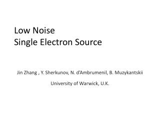 Low Noise  Single Electron Source