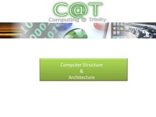 Computer Structure & Architecture
