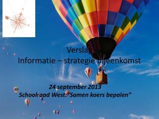 Verslag Informatie  –  strategie bijeenkomst