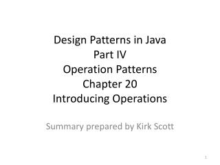 Design Patterns in Java Part IV Operation Patterns Chapter 20 Introducing Operations