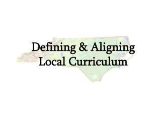 Defining & Aligning Local Curriculum
