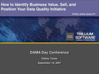 DAMA Day Conference  Dallas, Texas  September 19, 2007