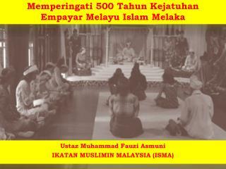 Memperingati 500 Tahun Kejatuhan Empayar Melayu Islam Melaka