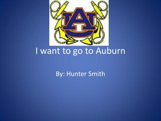 I want to go to Auburn