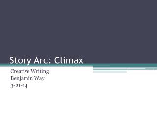 Story Arc: Climax