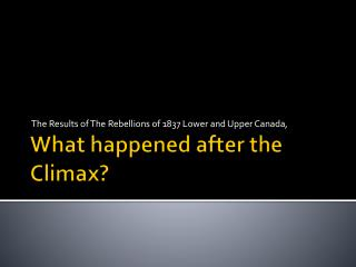 What happened after the Climax?