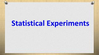 Statistical Experiments