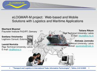 ELOGMAR-M project:  Web-based and Mobile Solutions with Logistics and Maritime Applications