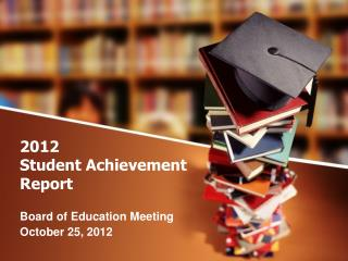 2012 Student Achievement  Report