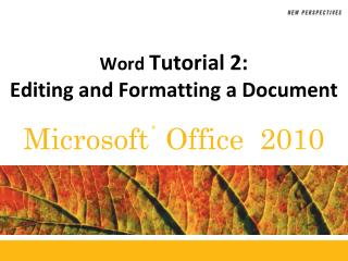 Word  Tutorial 2: Editing and Formatting a Document