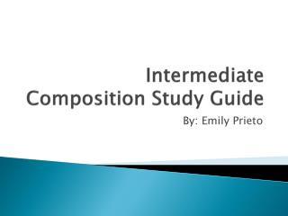 Intermediate Composition Study Guide