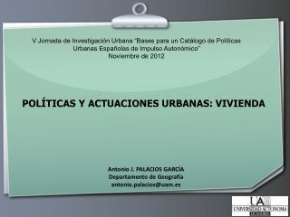 POL�TICAS Y ACTUACIONES URBANAS: VIVIENDA