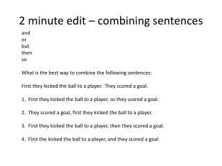 2 minute edit � combining sentences