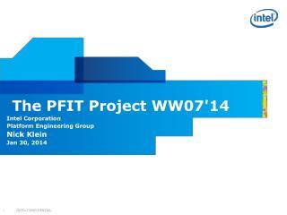 The PFIT Project WW07'14