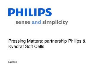 Pressing Matters: partnership Philips & Kvadrat Soft Cells
