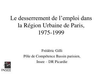 Le desserrement de l emploi dans la R gion Urbaine de Paris, 1975-1999