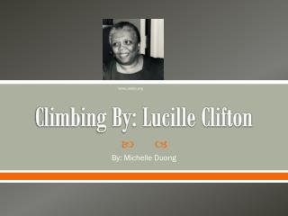 Climbing By: Lucille Clifton