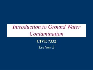 Introduction to Ground Water Contamination