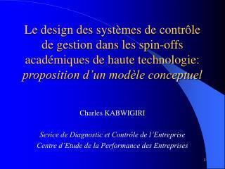 Le design des syst mes de contr le de gestion dans les spin-offs acad miques de haute technologie: proposition d un mod