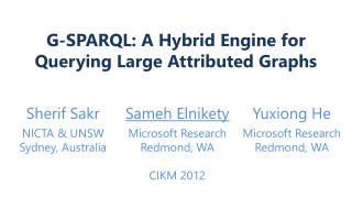 G-SPARQL: A Hybrid Engine for Querying Large Attributed Graphs