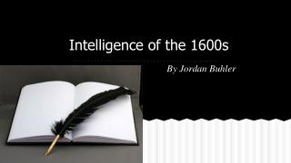 Intelligence of the 1600s