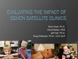 Evaluating the impact of  CSHCn  satellite clinics