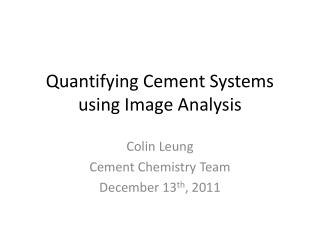 Quantifying Cement Systems using Image Analysis