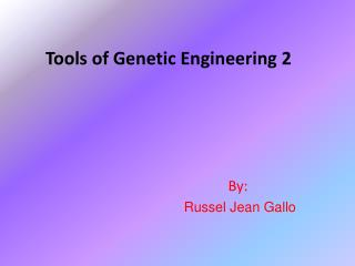 Tools of Genetic  Engineering 2