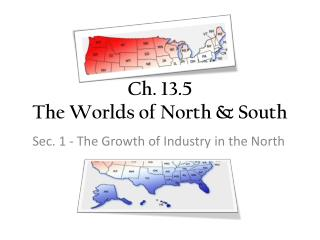Ch. 13.5 The Worlds of North & South