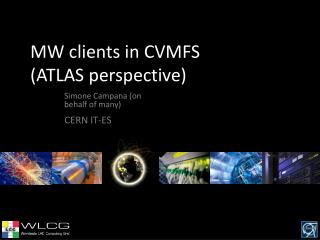 MW clients in CVMFS (ATLAS perspective)