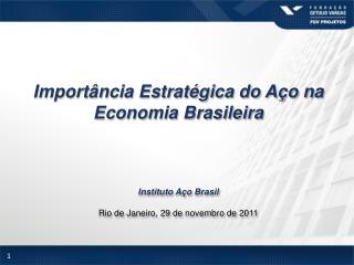 Importância Estratégica do Aço na Economia Brasileira Instituto Aço Brasil