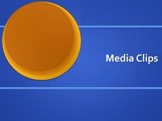 Media Clips