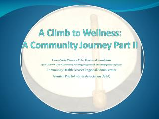 A Climb to Wellness:           A Community Journey Part II