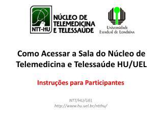 Como Acessar a Sala do Núcleo de Telemedicina e Telessaúde HU/UEL