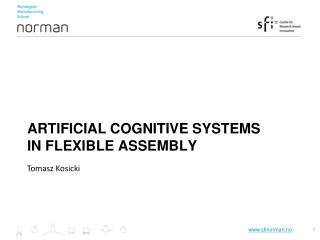 ARTIFICIAL COGNITIVE SYSTEMS IN FLEXIBLE ASSEMBLY