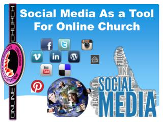 Social Media  As a Tool  For Online Church