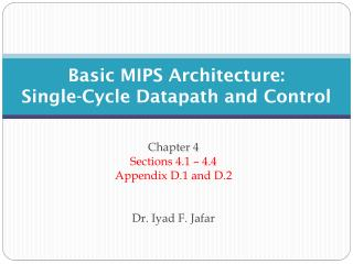 Basic MIPS Architecture: Single-Cycle Datapath and Control
