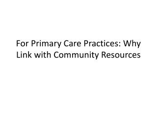For Primary Care Practices: Why Link with Community Resources