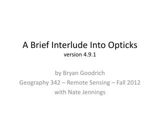 A Brief Interlude Into  Opticks version 4.9.1