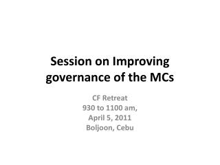 Session on Improving governance of the MCs