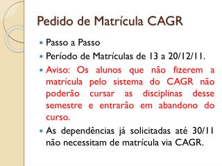 Pedido de Matr�cula CAGR