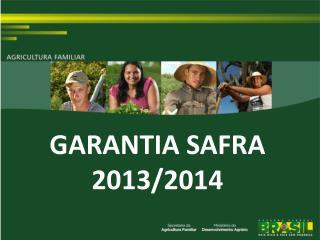 GARANTIA SAFRA 2013/2014