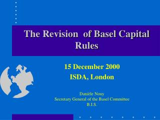 The Revision  of Basel Capital Rules