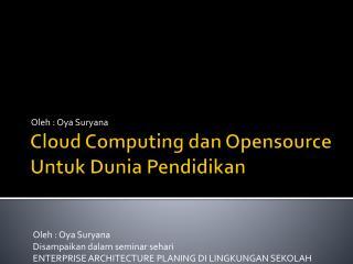 Cloud Computing  dan Opensource Untuk Dunia Pendidikan
